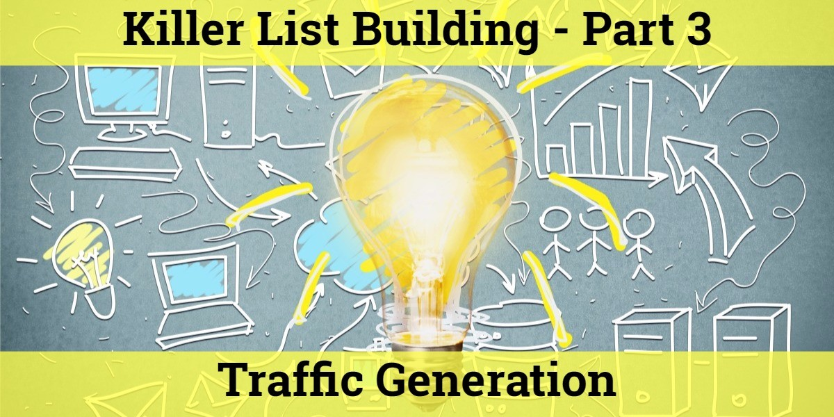 killer list building part 3 - traffic generation