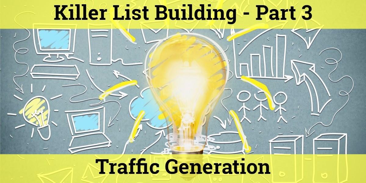killer list building part 3 - traffic generation