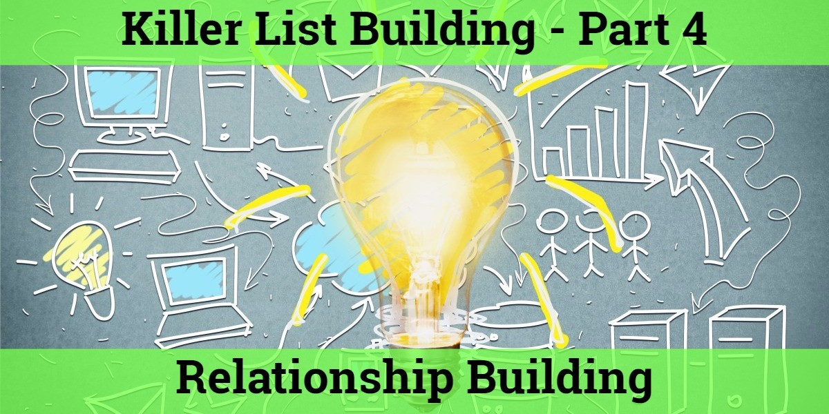 killer list building part 4 - relationship building