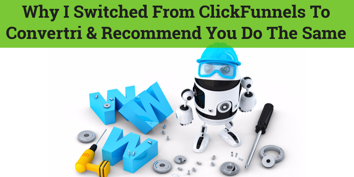 Why I switched from clickfunnels to convertri