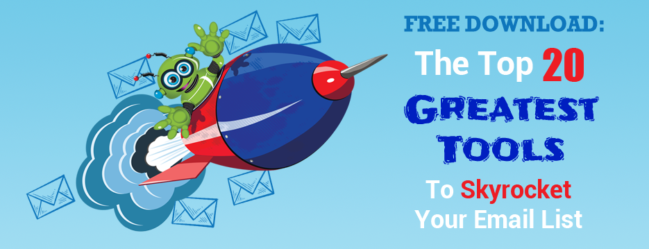 Top 20 Tools To Skyrocket Your Email List