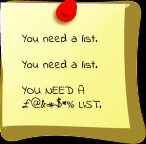 You need a list!